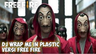 Download DJ Wrap Me In Plastic Versi Free Fire