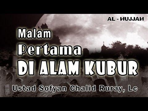 Malam Pertama di Alam Kubur | Ust. Sofyan Chalid Ruray : Kajian Masjid Al-Arqom