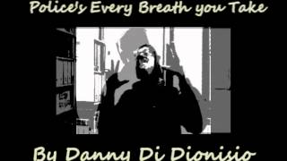 Danny - Every Breath you Take