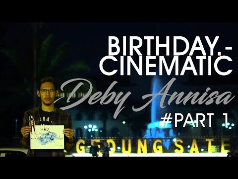 Birthday Cinematic Deby Annisa (full movie) #Part1