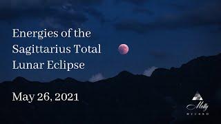 Energies of the Sagittarius Total Lunar Eclipse ~ Podcast