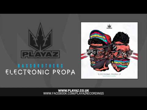BassBrothers - Electronic Propa - Playaz Recordings