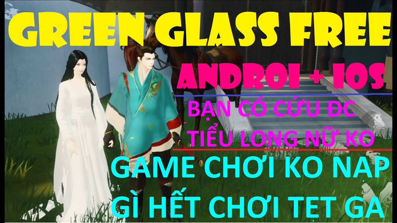 Game Lậu Mobile 2020 Green Glass ANDROI + IOS Game Play FREE 100%