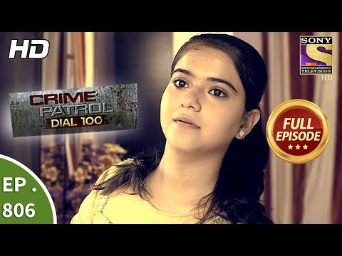 Crime Patrol Dial 100 - Ep 806 - Full Episode - 25th June, 2018
