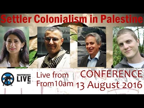 Settler Colonialism in Palestine 2016 Conference - Part 1