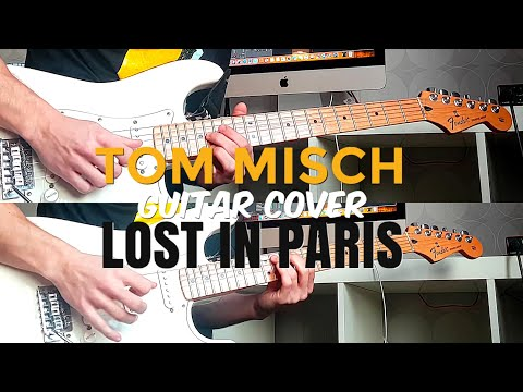 Tom Misch - Lost In Paris | Full Guitar Cover (4K UHD)