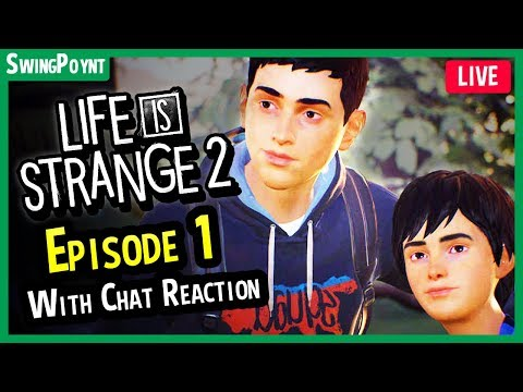 Life Is Strange 2 Episode 1 FULL GAME GAMEPLAY LIVE - (Life Is Strange 2 With Chat Reactions)