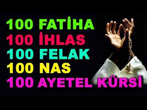 100 FATİHA - 100 İHLAS - 100 FELAK - 100 NAS - 100 AYETEL KÜRSİ