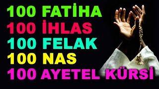 Download lagu 100 FATİHA - 100 İHLAS - 100 FELAK - 100 NAS - 100 AYETEL KÜRSİ