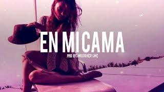 En Mi Cama - Pista de Reggaeton Perreo Beat 2019 #25 | Prod.By Melodico LMC - VENDIDA