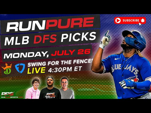 MLB DRAFTKINGS PICKS - MONDAY JULY 26 - SWING FOR THE FENCES