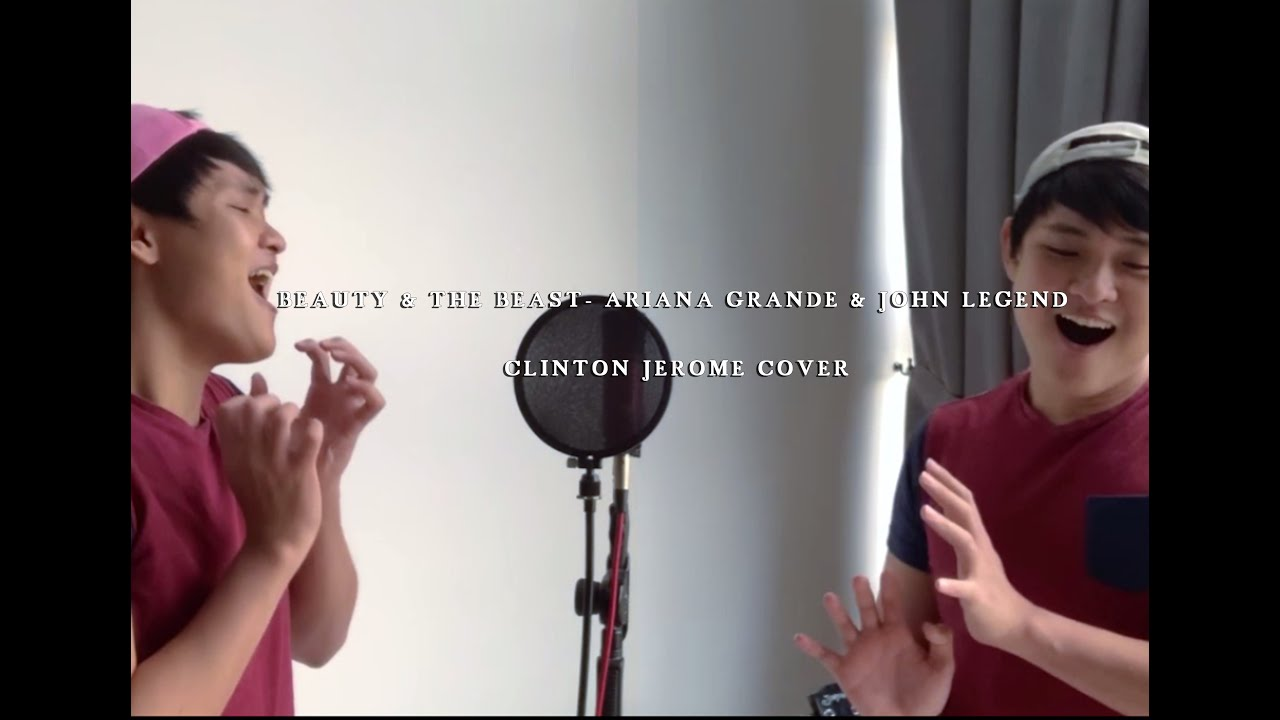 BEAUTY & THE BEAST – ARIANA GRANDE & JOHN LEGEND  (Clinton Jerome Cover)