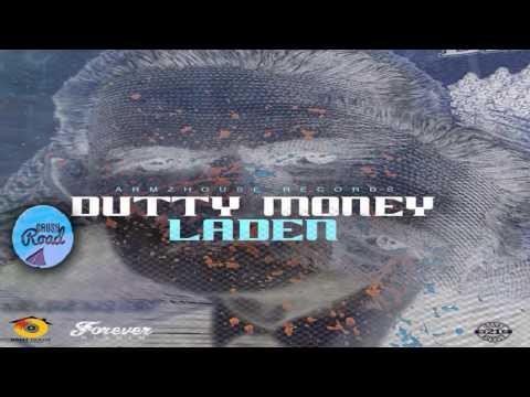 Laden - Dutty Money [Forever Riddim] May 2017