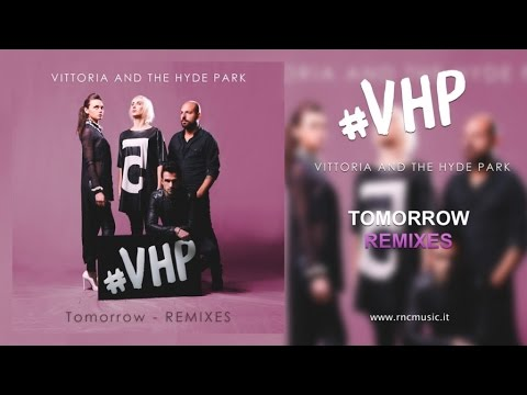 Vittoria And The Hyde Park - Tomorrow Remixes