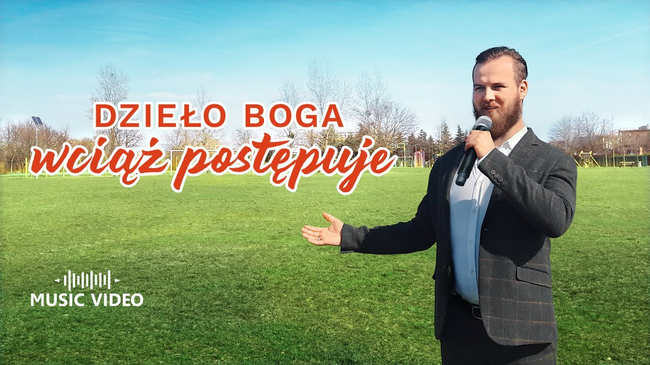"""Piosenka chrześcijańska 2021 """"Dzieło Boga wciąż postępuje"""" Oficjalny teledysk"""