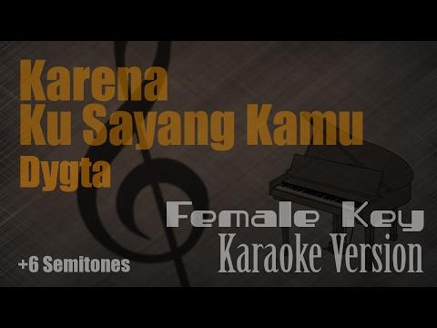 Dygta - Karena Ku Sayang Kamu (Female Key +6 Semitones) Karaoke Version | Ayjeeme Karaoke