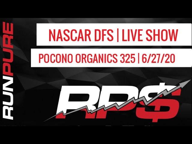 POCONO ORGANICS 325   NASCAR DFS PICKS 6-27-20