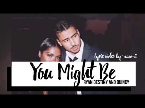 STAR- You Might Be [Lyrics] (Ryan Destiny & Quincy)