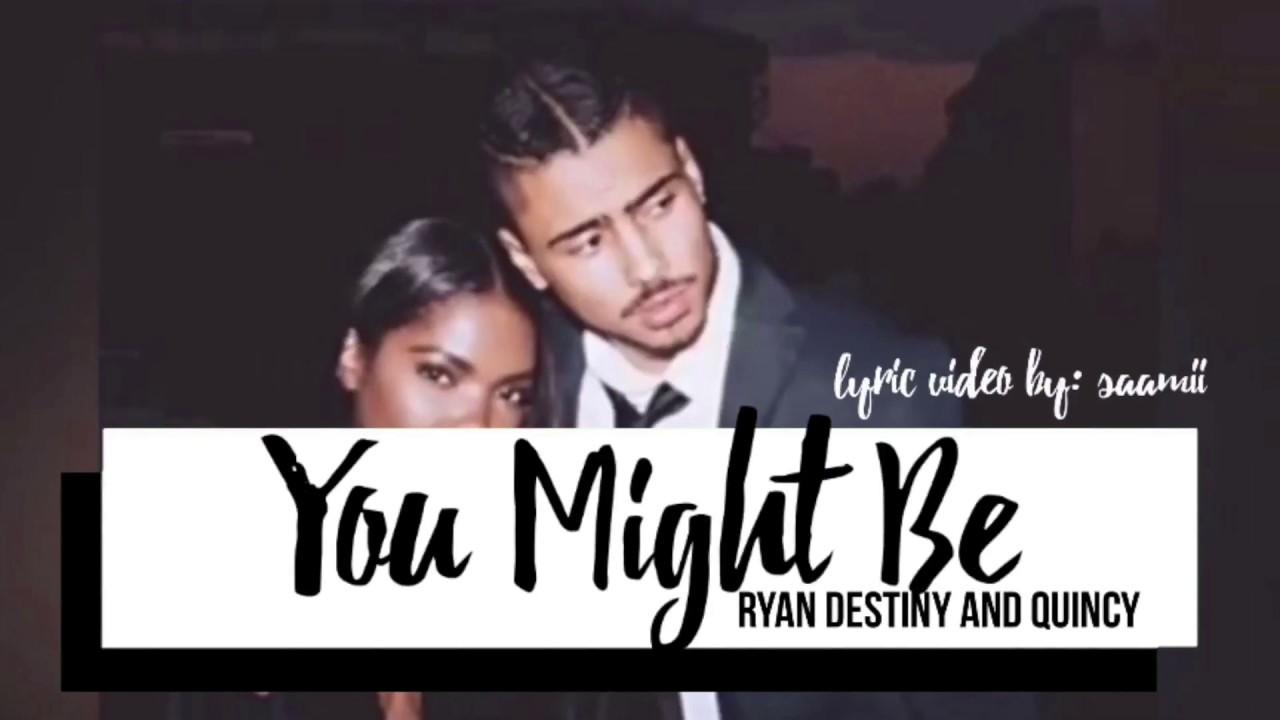 Download STAR- You Might Be [Lyrics] (Ryan Destiny & Quincy)