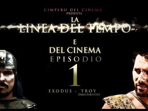 #Ep.1 - LA LINEA DEL TEMPO E DEL CINEMA (Exodus - Troy Director's Cut)