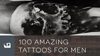 Video 100 Amazing Tattoos For Men download MP3, 3GP, MP4, WEBM, AVI, FLV Agustus 2018