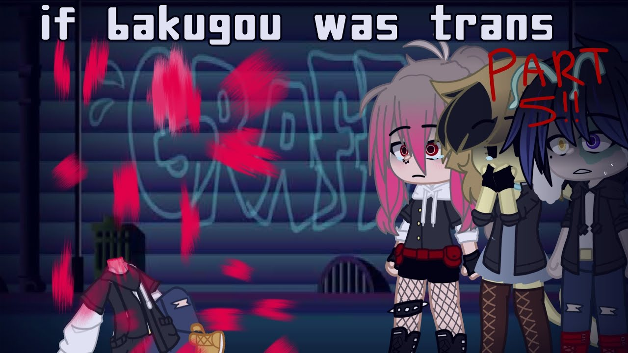 """Kiyumi's Story   PART 5 OF """"IF BAKUGO WAS TRANS""""   MY AU   Gacha Club   MHA   BKDK   DJ-Demz"""
