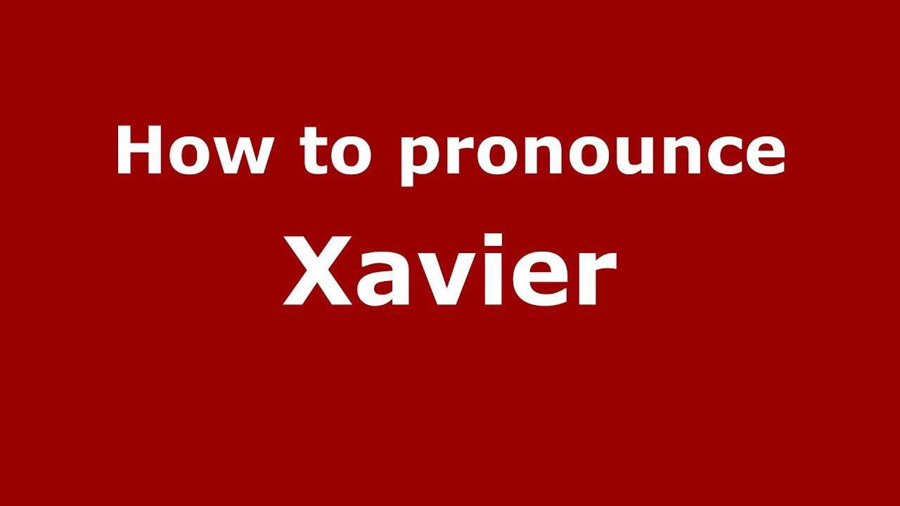how to say xavier in spanish