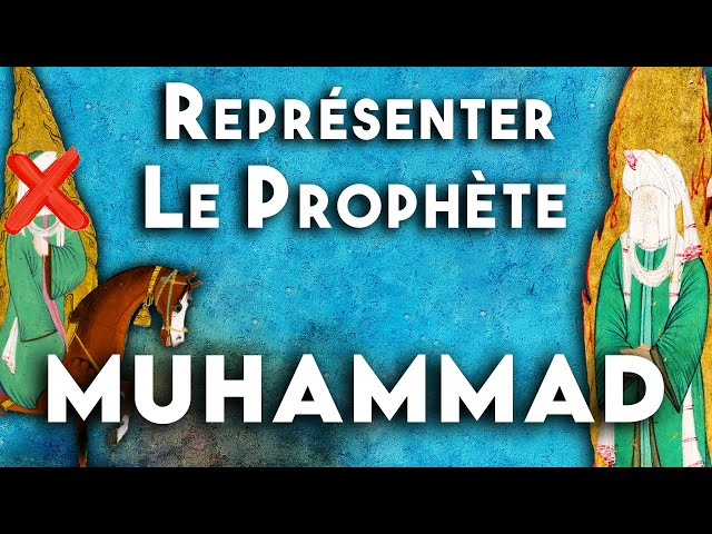 Représentations du Prophète Muhammad : Quelles évolutions ? L'art figuratif et l'Islam 3/3 - EI #3