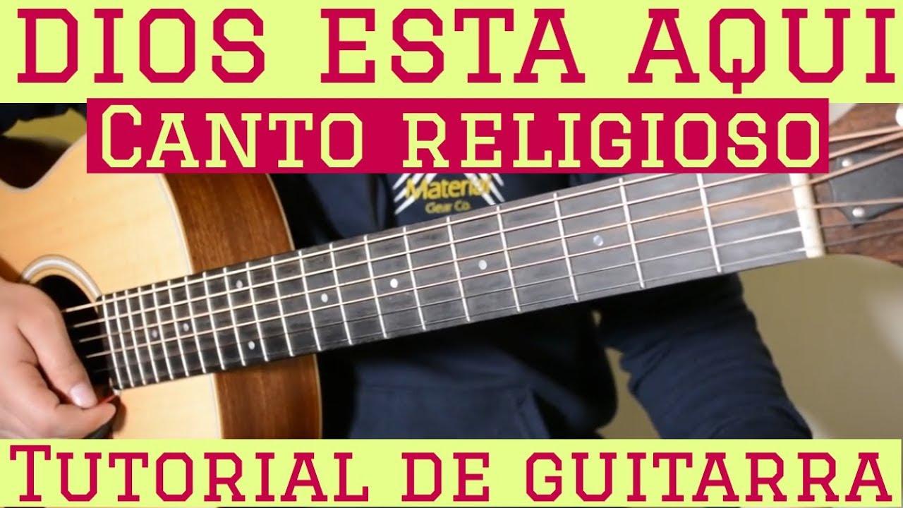 Dios Esta Aqui Tutorial De Guitarra Canto Religioso Alabanza Misa Para Principiantes