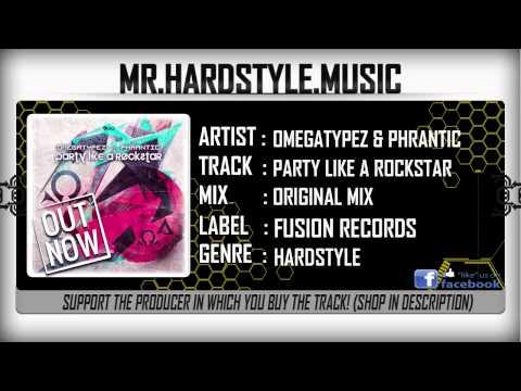 Omegatypez & Phrantic - Party Like A Rockstar (Full) [HQ HD]