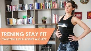 Trening STAY FIT - ćwiczenia dla kobiet w ciąży