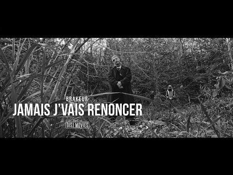 Brakeur   Jamais J'Vais Renoncer (Prod. Le Chum) (2019)