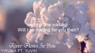 Yiruma ft. YuVin River Flows In You (Eng Sub)