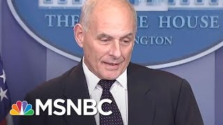 General John Kelly Now Part Of White House Fact Problem | The Last Word | MSNBC