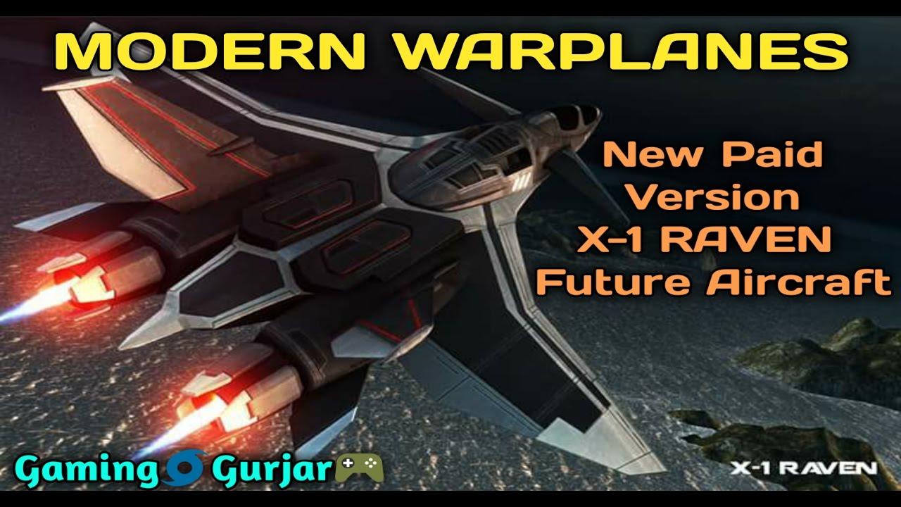 Modern Warplanes : X-1 RAVEN Future Aircraft