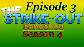The Strike-Out Game Show Season 4 Episode 3 - KING OF THE LADDERS (LIKE MORE THAN 1 LADDER)