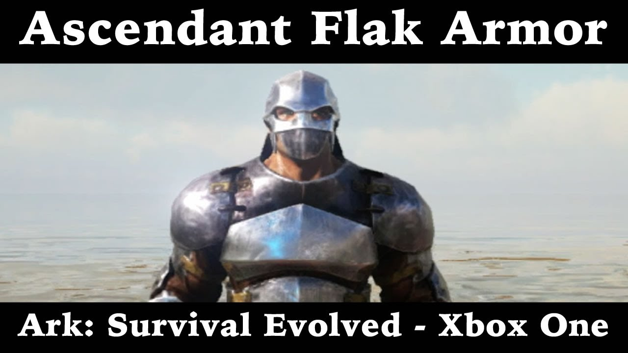 How to get ascendant flak armor ark survival evolved xbox one how to get ascendant flak armor ark survival evolved xbox one malvernweather Gallery