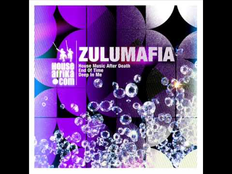 Zulumafia - House Music After Death (Zulu DeepSoul Mix)