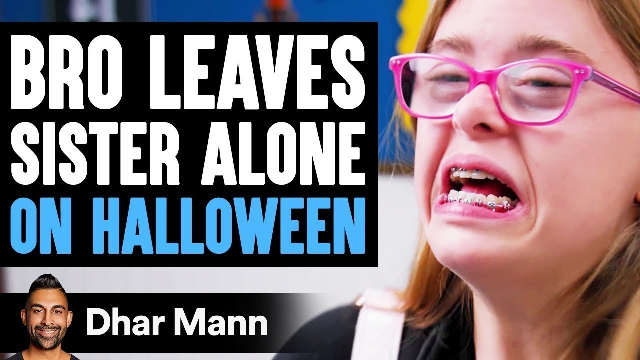 Download Bro Leaves SISTER ALONE On HALLOWEEN, What Happens Is Shocking | Dhar Mann