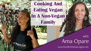 5 Tips For Cooking And Eating Vegan In A Non-Vegan Family