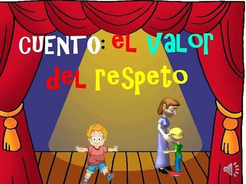 El Valor Del Respeto Para Niños Youtube