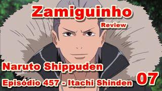 Revisão Naruto Shippuden - Episódio 457 ( 07 - Itachi Shinden )