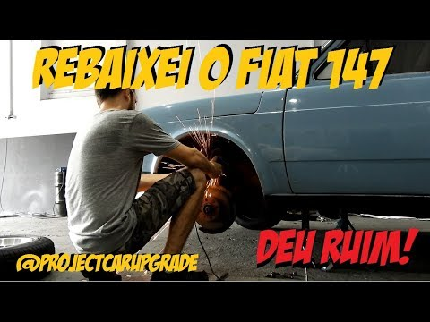 Rebaixei o Fiat 147 mas DEU RUIM! #projectcarupgrade