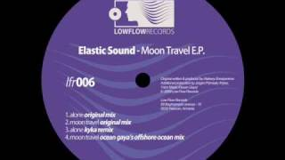 "Elastic Sound - ""Moon Travel"" EP - Low Flow Records (LFR006)"