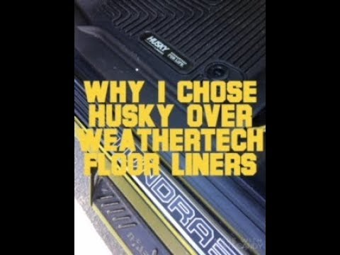 Why I Chose Husky Over Weathertech Floor Liners Youtube