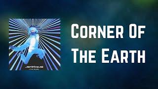 Jamiroquai - Corner Of The Earth (Lyrics)