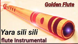 Yara sili sili flute instrumental  Bollywood song On flute Cover