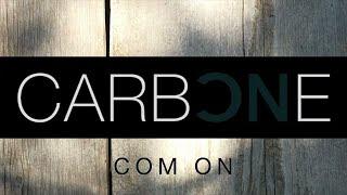 CARBONE - Com on