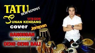 TATU. SUNAN KENDANG version.perdana ganongan feat BALI.koplo(cover).