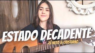 Baixar Estado Decadente - Zé Neto e Cristiano ( Ana Laura Cover )
